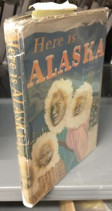 Here is Alaska [inscribed]. Evelyn Stefansson, Vilhjalmur Stefansson, Frederick Machetanz