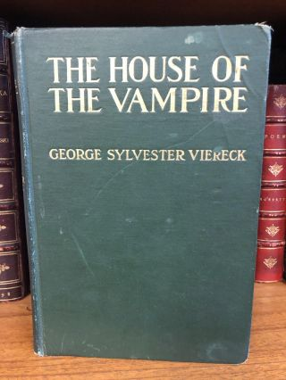 THE HOUSE OF THE VAMPIRE. George Sylvester Viereck