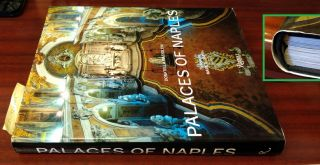 PALACES OF NAPLES. Donatella Mazzoleni, Mark E. Smith, Ugo Carughi, Marguerite Shore