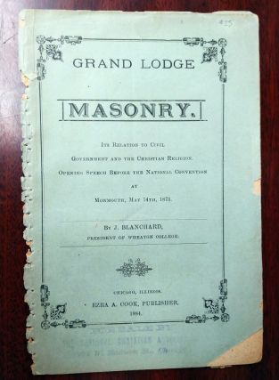 MASONRY : ITS RELATION TO CIVIL GOVERNMENT AND THE CHRISTIAN RELIGION : OPENING SPEECH BEFORE THE...