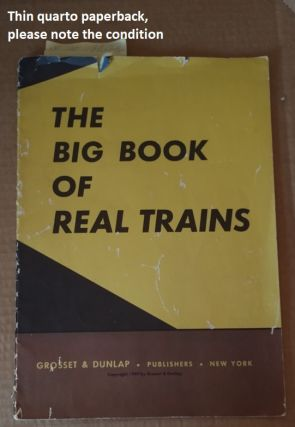 The Big Book of Real Trains. George J. Zaffo, text
