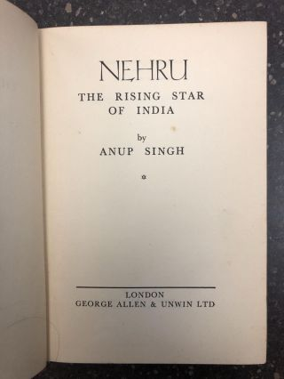 NEHRU - THE RISING STAR OF INDIA [INSCRIBED BY JAWAHARLAL NEHRU TO RAYMOND CLAPPER]. Anup Singh