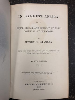 IN DARKEST AFRICA: OR THE QUEST, RESCUE AND RETREAT OF EMIN GOVERNOR OF EQUATORIA [TWO VOLUMES]