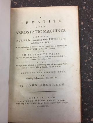 A TREATISE UPON AEROSTATIC MACHINES. CONTAINING RULES FOR CALCULATING THEIR POWERS OF ASCENSION