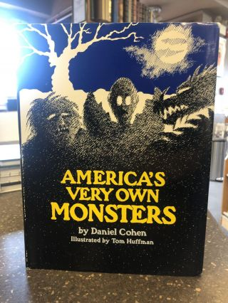 AMERICA'S VERY OWN MONSTERS. Daniel Cohen, Tom Huffman