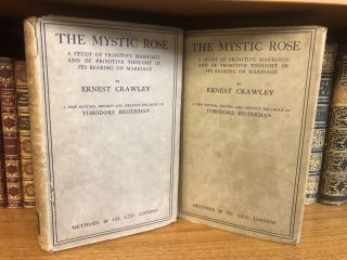THE MYSTIC ROSE - A STUDY OF PRIMITIVE MARIAGE AND OF PRIMITIVE THOUGHT IN ITS BEARING ON...