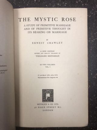 THE MYSTIC ROSE - A STUDY OF PRIMITIVE MARIAGE AND OF PRIMITIVE THOUGHT IN ITS BEARING ON MARRIAGE [TWO VOLUMES]