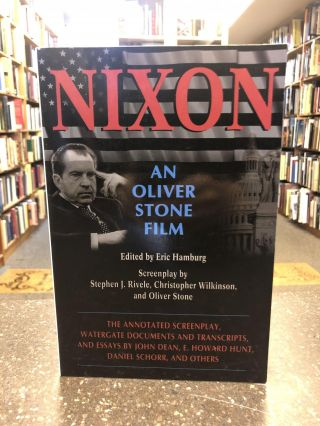 NIXON: AN OLIVER STONE FILM [SIGNED]. Oliver Stone, Christopher Wilkinson, Stephen J. Rivele