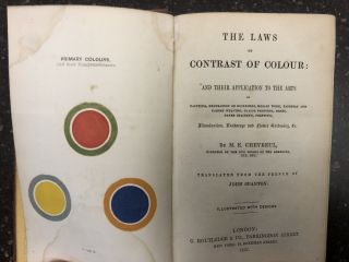 THE LAWS OF CONTRAST OF COLOUR: AND THEIR APPLICATION TO THE ARTS. M. Chevreul, E, John Spanton