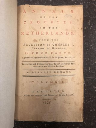ANNALS OF THE TROUBLES IN THE NETHERLANDS. FROM THE ACCESSION OF CHARLES V. EMPEROR OF GERMANY....