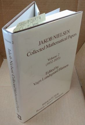 Jakob Nielsen: Collected Mathematical Papers Volume 2 (1932-1955) [Volume 2 only]. Jakob Nielsen,...