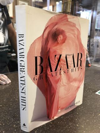 Harper's Bazaar: Greatest Hits [inscribed]. Glenda Bailey, Stephen Gan