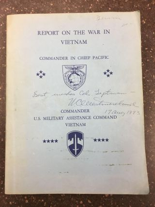 REPORT ON THE WAR IN VIETNAM (AS OF 30 JUNE 1968) [SIGNED BY GENERAL WESTMORELAND]. U. S. G....
