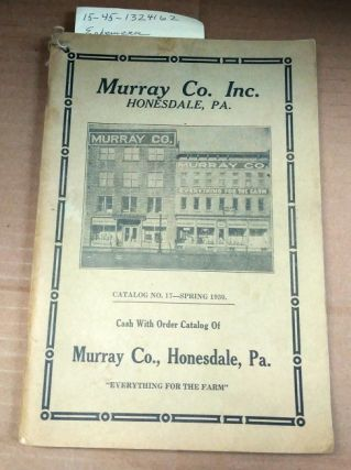 "CASH WITH ORDER CATALOG OF MURRAY CO., HONESDALE, PA. : ""EVERYTHING FOR THE FARM"" (CATALOG NO...."