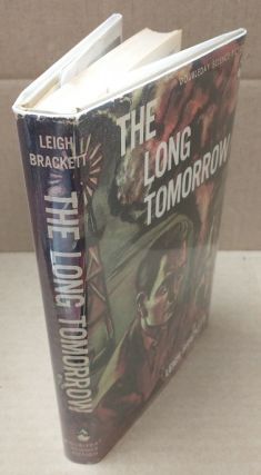 THE LONG TOMORROW. Leigh Brackett