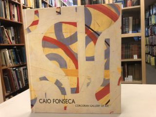 INVENTIONS: RECENT PAINTINGS BY CAIO FONSECA [SIGNED]. Caio Fonseca, Jacquelyn D. Serwer