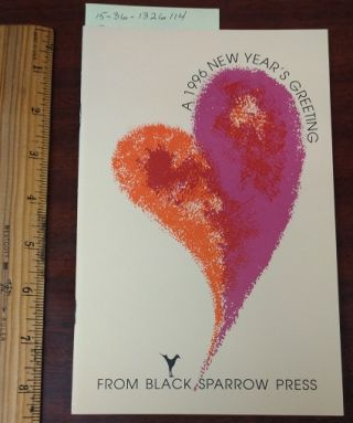 THE LAUGHING HEART (A 1996 NEW YEAR'S GREETING FROM BLACK SPARROW PRESS). Charles Bukowski