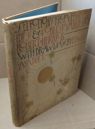 Selections from the Poetry of Robert Herrick. Edwin A. Abbey, Drawings