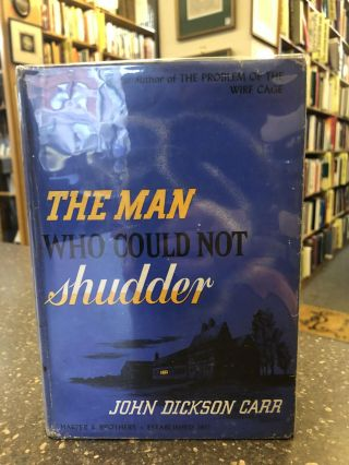 THE MAN WHO COULD NOT SHUDDER. John Dickson Carr