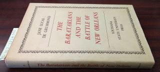 The Baratarians and the Battle of New Orleans. Jane Lucas De Grummond