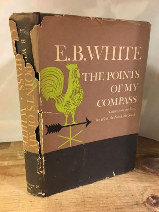 THE POINTS OF MY COMPASS [SIGNED]. E. B. White