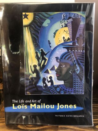 THE LIFE AND ART OF LOÏS MAILOU JONES. Tritobia Hayes Benjamin