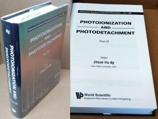 Photoionization and Photodetachment Part II [Volume 2 only]. Cheuk-Yiu Ng