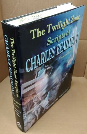 The Twilight Zone Scripts of Charles Beaumont Volume 1. Charles Beaumont, Roger Anker