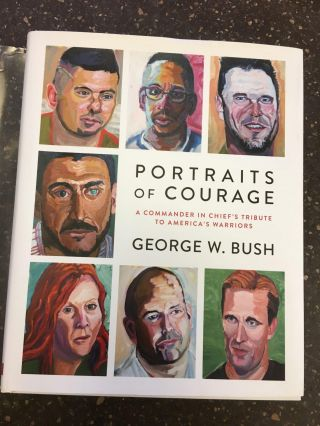 PORTRAITS OF COURAGE [SIGNED]. George W. Bush