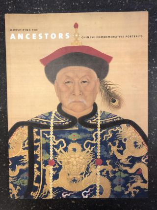 WORSHIPING THE ANCESTORS: CHINESE COMMEMORATIVE PORTRAITS. Jan Stuart, Evelyn S. Rawski