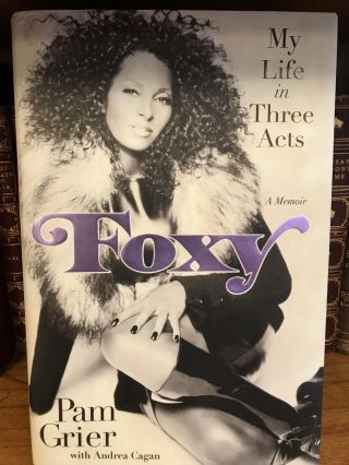 FOXY [SIGNED]. Pam Grier, Andrea Cagan