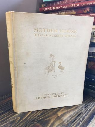 MOTHER GOOSE: THE OLD NURSERY RHYMES [SIGNED]. Arthur Rackham