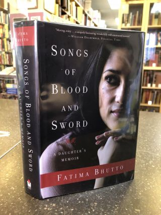 SONGS OF BLOOD AND SWORD [SIGNED]. Fatima Bhutto