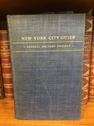 NEW YORK CITY GUIDE. American Guide Series