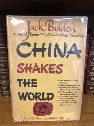 CHINA SHAKES THE WORLD. Jack Belden