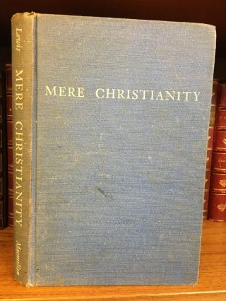 MERE CHRISTIANITY. C. S. Lewis