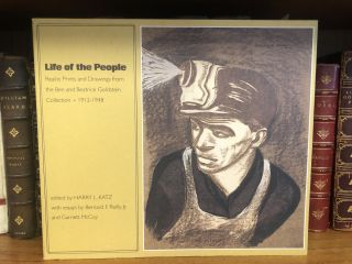 LIFE OF THE PEOPLE: REALIST PRINTS AND DRAWINGS FROM THE BEN AND BEATRICE GOLDSTEIN COLLECTION,...