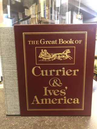 THE GREAT BOOK OF CURRIER & IVES' AMERICA [SIGNED]. Walton Rawls