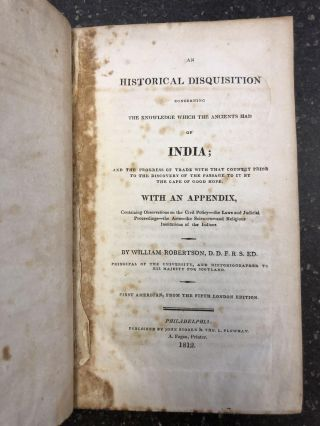 AN HISTORICAL DISQUISITION CONCERNING THE KNOWLEDGE WHICH THE ANCIENTS HAD OF INDIA. William...