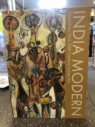 INDIA MODERN: NARRATIVES FROM 20TH CENTURY INDIAN ART. Kishore Singh