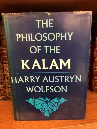 THE PHILOSOPHY OF THE KALAM. Harry Austryn Wolfson