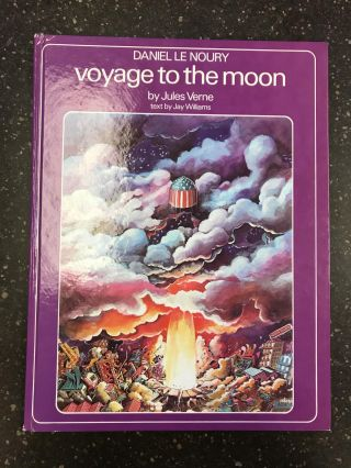 VOYAGE TO THE MOON BY JULES VERNE. Jay Williams, Daniel Le Noury