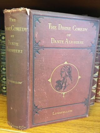 THE DIVINE COMEDY OF DANTE ALIGHIERI. Dante Alighieri, Henry Wadsworth Longfellow