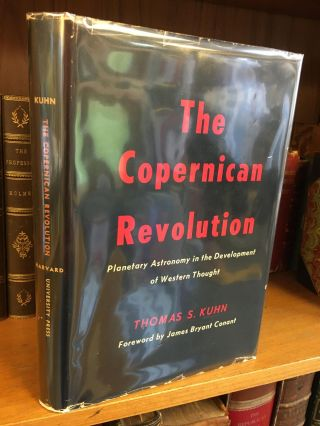 THE COPERNICAN REVOLUTION - PLANETARY ASTRONOMY IN THE DEVELOPMENT OF WESTERN THOUGHT. Thomas S....