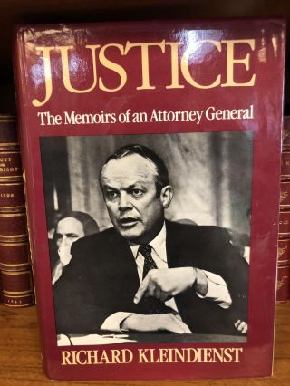 JUSTICE: THE MEMOIRS OF AN ATTORNEY GENERAL [SIGNED]. Richard Kleindienst