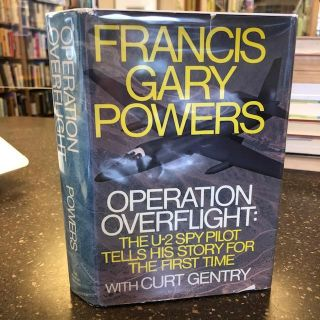 OPERATION OVERFLIGHT: THE U-2 SPY PILOT TELLS HIS STORY FOR THE FIRST TIME [Signed by Powers]....