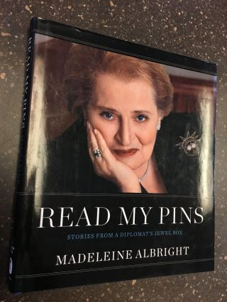 READ MY PINS [SIGNED]. Madeline Albright, John Bigelow Taylor