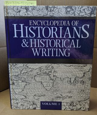 Encyclopedia of Historians & Historical Writing [2 Volumes]. Kelly Boyd