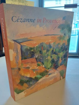 CEZANNE IN PROVENCE. Philip Conisbee