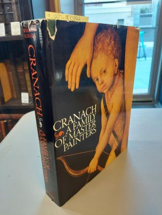 CRANACH: A FAMILY OF MASTER PAINTERS. Werner Schade, Helen Sebba